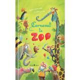 Carnaval la Zoo - Sophie Schoenwald, Gunther Jakobs, editura Univers