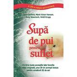 Supa de pui pentru suflet. Editie aniversara - Jack Canfield, Mark Victor Hansen, editura Adevar Divin