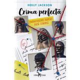 Crima perfecta. Vol.1: Instructiuni pentru fete cuminti - Holly Jackson, editura Leda