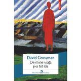 De mine viata si-a tot ras - David Grossman, editura Polirom