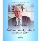 Mihai Cimpoi: Sunt un om de cultura devenit un destin - Aliona Grati, editura Prut