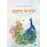 Soapte in eter. Cantecul paunului albastru - Laura Damian, editura Libris Editorial