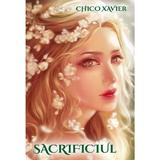 Sacrificiul - Chico Xavier, editura Ganesha