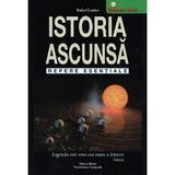 Istoria ascunsa - Rafael Loriot, Dinasty Books Proeditura Si Tipografie