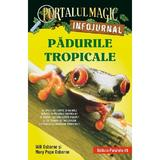 Portalul magic. Infojurnal. Padurile tropicale - Will Osborne, Mary Pope Osborne, editura Paralela 45