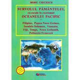 Survolul Pamantului, cu escale in exotismul Oceanului Pacific - Doru Ciucescu, editura Rovimed