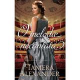 O melodie necantata - Tamera Alexander, editura Casa Cartii