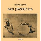 Ars profetica - Mihail Soare, editura Eikon
