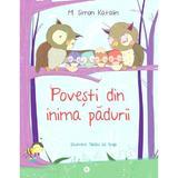Povesti din inima padurii - M. Simon Katalin, editura Kreativ