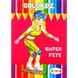 Colorez: Super fete, editura Dorinta