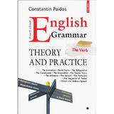 English Grammar. Theory and Practice. Vol I, II, III - Constantin Paidos, editura Polirom