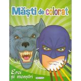 Masti de colorat: Eroi si monstri, editura Girasol