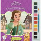Sa pictam cu Belle - Carte de colorat cu pensula si acuarele, editura Litera