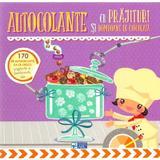 Autocolante cu prajituri si bomboane de ciocolata, editura Arc