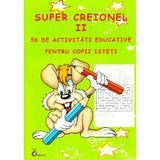 Super creionul II. 56 de activitati educative pentru copii isteti, editura Carta Atlas