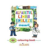 Alfabetul limbii engleze: Meserii (Colouring Book), editura Elicart