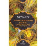 Cantece religioase. Imnuri catre noapte - Novalis, editura Cartea Romaneasca Educational