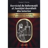Serviciul de informatii al justitiei dezvaluit din interior vol.2 - marian v. ureche