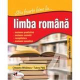 Stiu foarte bine la... Limba romana cls 4 - Tudora Pitila, Cleopatra Mihailescu, editura Aramis
