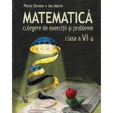 Matematica Cls 6 - Culegere de exercitii si probleme - Petre Simion, Ion Marin, editura Aramis