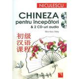 Chineza pentru incepatori + 2 CD-uri audio - Monika Mey, editura Niculescu