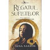 Regatul sufletelor. Seria Ultima tamaduitoare Vol.1 - Rena Barron, editura Leda