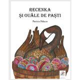Recenka si ouale de Pasti - Patricia Polacco, editura Frontiera