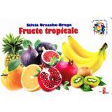 Fructe tropicale - Silvia Ursache-Brega, editura Silvius Libris