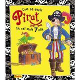 Cum sa devii pirat in cel mult 7 zile, editura Teora