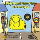 Catelusul Ham Ham are masina, editura Teora