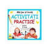 Ma joc si invat activitati practice pentru 6-9 ani, editura Teora