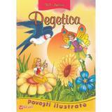 Degetica - Povesti Ilustrate, editura Unicart