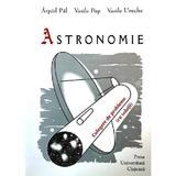 Astronomie - Arpad Pal, Vasile Pop, Vasile Ureche, editura Presa Universitara Clujeana