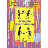Sa invatam bunele maniere! - Adina Grigore, Margareta Lauruc, editura Ars Libri