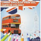Limba engleza prin joc - Carte de colorat, editura Ars Libri