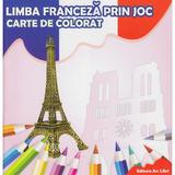 Limba franceza prin joc - Carte de colorat, editura Ars Libri