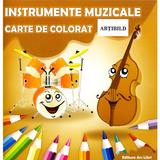 Instrumente muzicale - Carte de colorat, editura Ars Libri