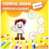 Corpul uman Carte de colorat cu abtibild, editura Ars Libri