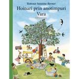 Hoinari prin anotimpuri: Vara - Rotraut Susanne Berner , editura Casa