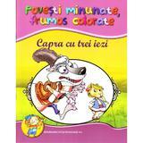 Capra cu trei iezi - Povesti minunate, frumos colorate, editura Didactica Si Pedagogica