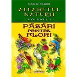 Alfabetul naturii vol. 1: Pasari printre flori - Nicolae Dragos, editura Iulian Cart