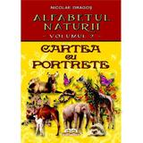 Alfabetul naturii vol. 2: Cartea cu porterete - Nicolae Dragos, editura Iulian Cart