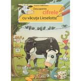 Descoperim cifrele cu vacuta Lieselotte - Alexander Steffensmeier, editura Nomina