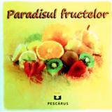 Paradisul fructelor (pliant), editura Petrescu And Cioponea