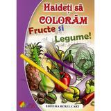 Haideti sa coloram si sa ne jucam! Fructe si legume!, editura Roxel Cart