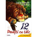 12 povesti cu talc - Leul si Soarecele plus alte povesti, editura Unicart