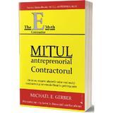 Mitul antreprenorial. Contractul - Michael E. Gerber, editura Act Si Politon