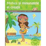 Mohea si minunatele ei creatii, editura Didactica Publishing House