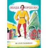 Uriasul cumsecade - Louis Slobodkin, editura Grupul Editorial Art
