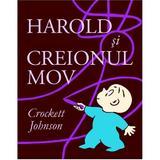 Harold si creionul mov - Crockett Johnson, editura Grupul Editorial Art